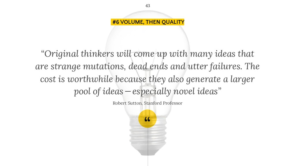 """"""" """"Original thinkers will come up with many ide..."""