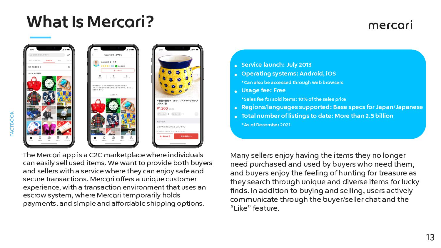 What Is Mercari? ● Service launch: July 2013 ● ...