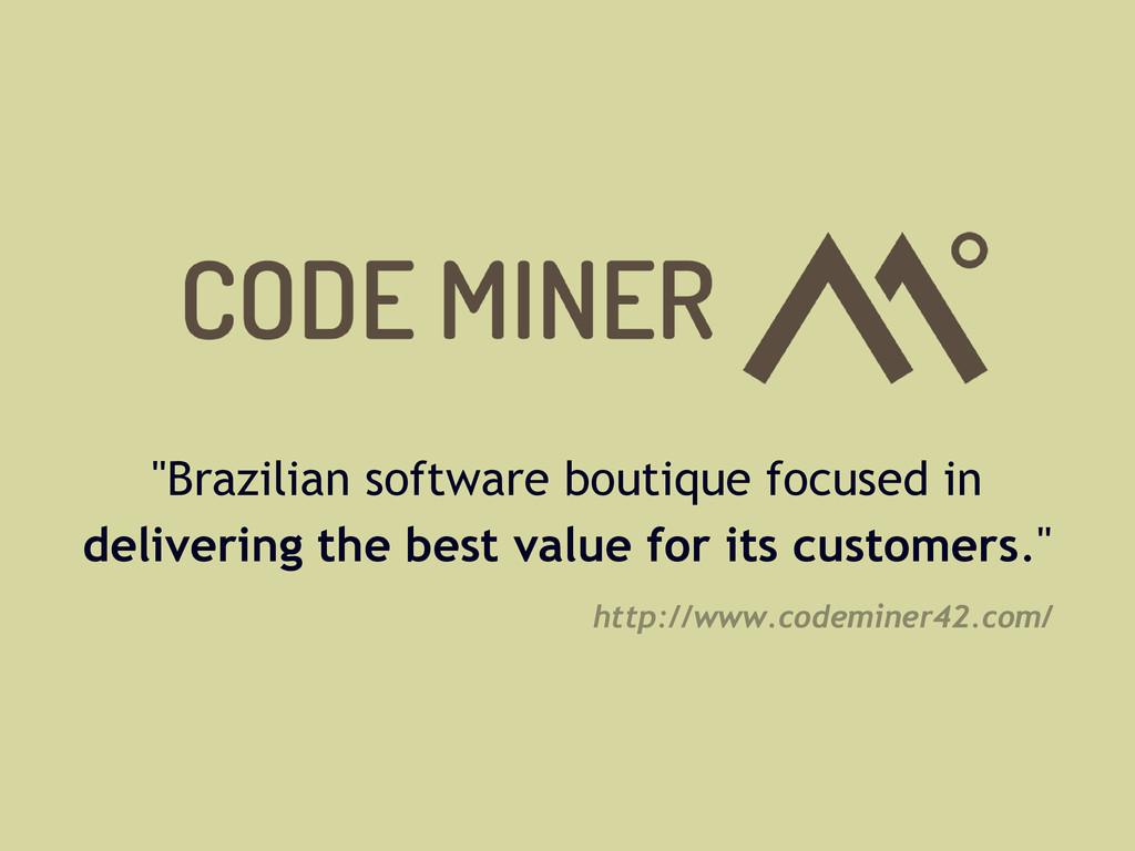 """Brazilian software boutique focused in deliver..."