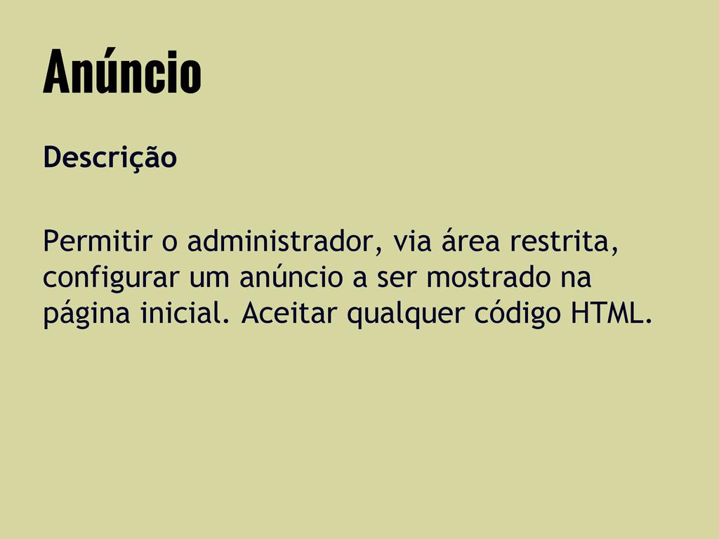 Descrição Permitir o administrador, via área re...