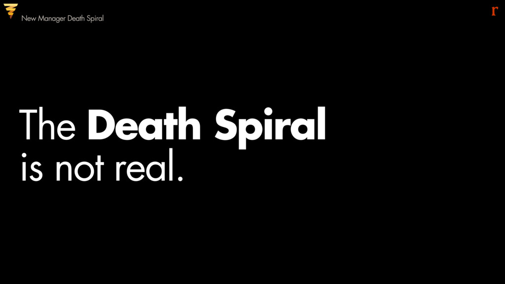 The Death Spiral 
