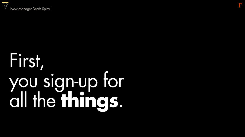 First,  you sign-up for all the things. New M...