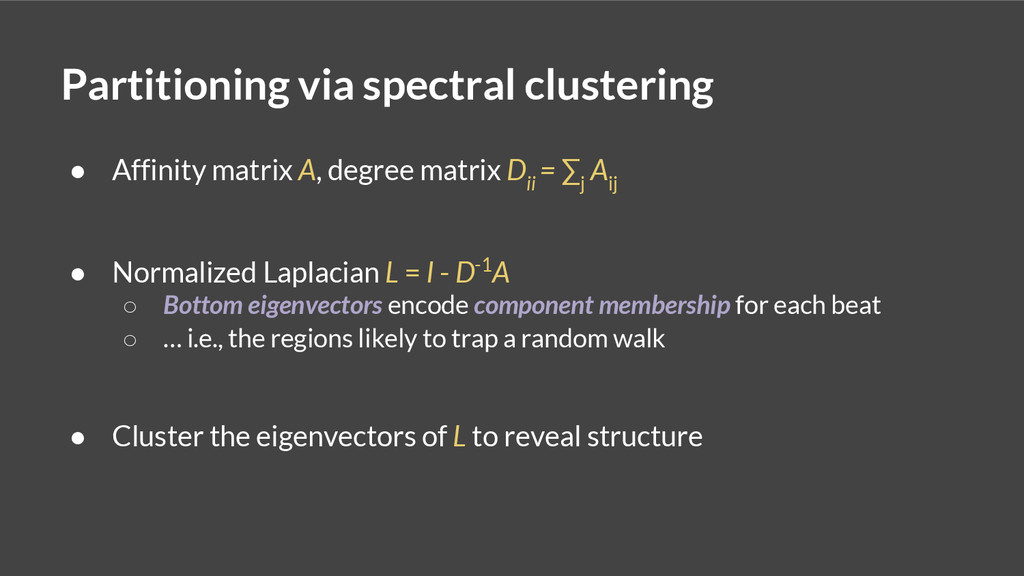 Partitioning via spectral clustering ● Affinity...