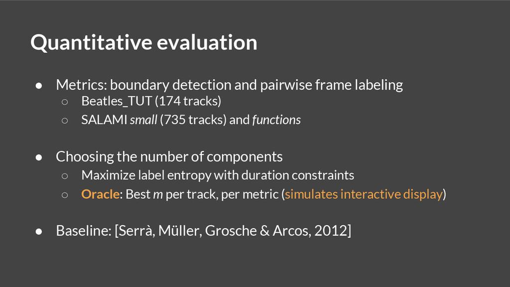 Quantitative evaluation ● Metrics: boundary det...