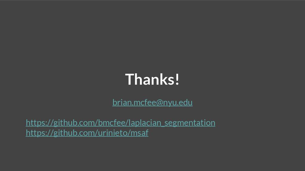 Thanks! brian.mcfee@nyu.edu https://github.com/...