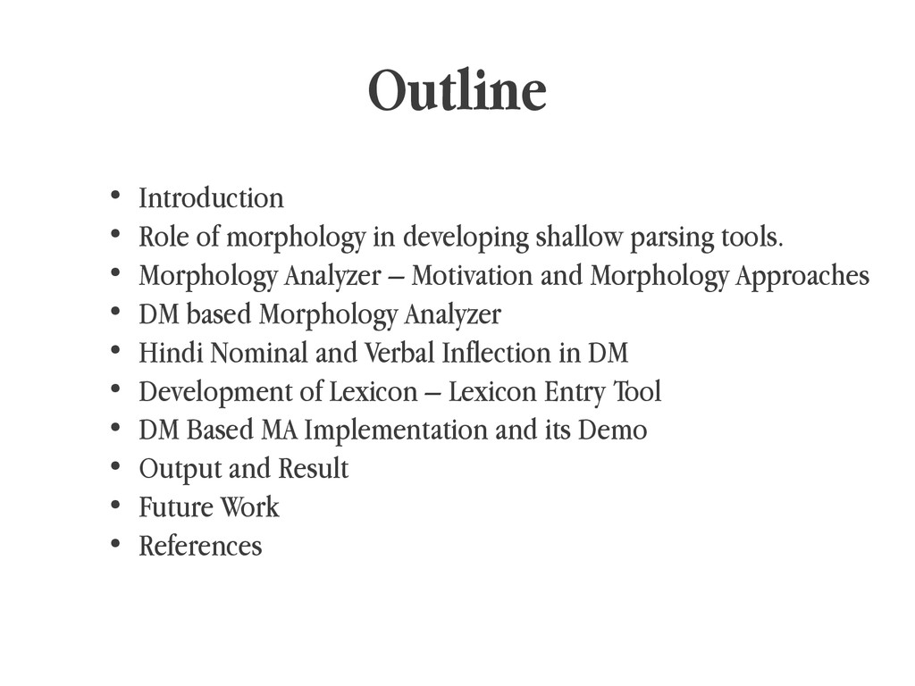 Outline ● Introduction ● Role of morphology in ...