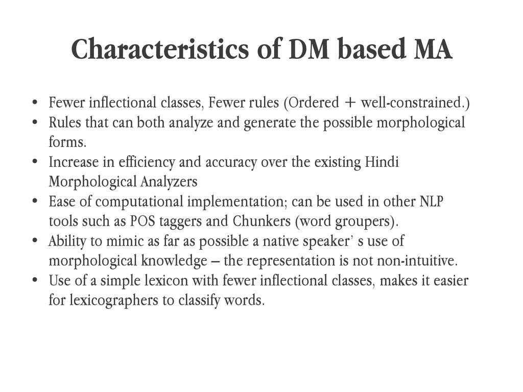 Characteristics of DM based MA ● Fewer inflecti...