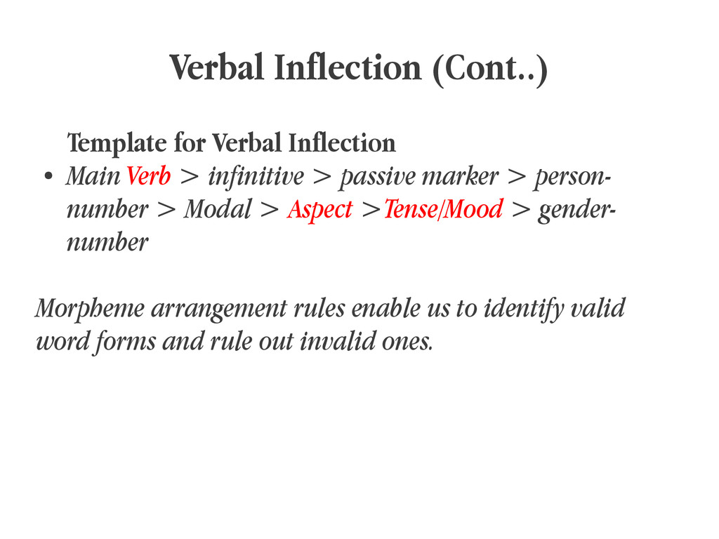 Verbal Inflection (Cont..) Template for Verbal ...