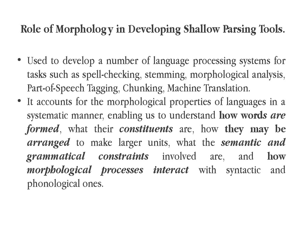 Role of Morphology in Developing Shallow Parsin...