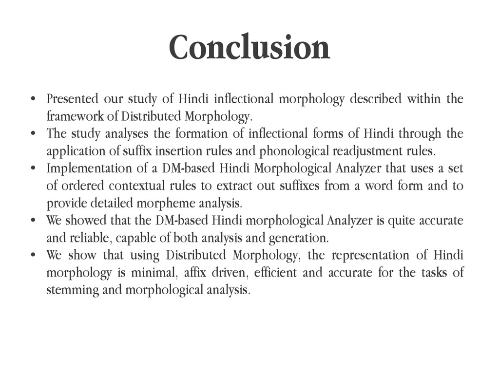Conclusion ● Presented our study of Hindi infle...