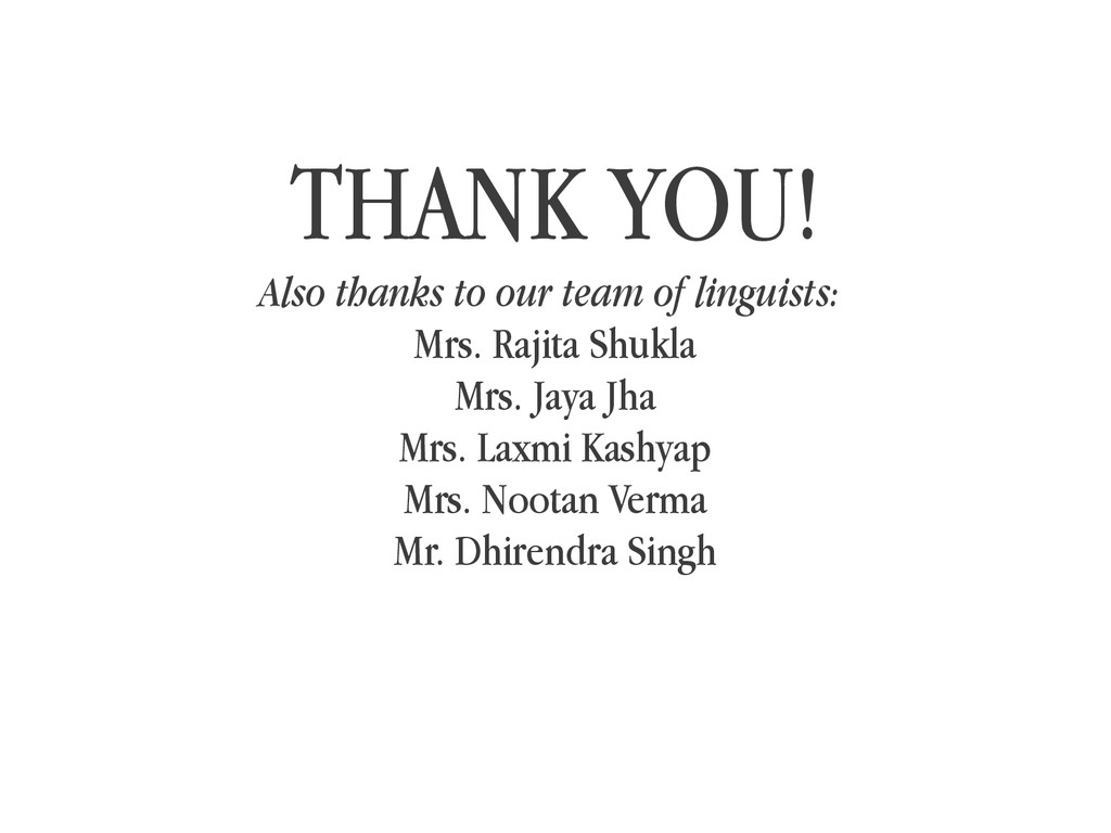 THANK YOU! Also thanks to our team of linguists...