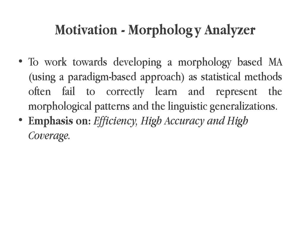 Motivation - Morphology Analyzer ● To work towa...