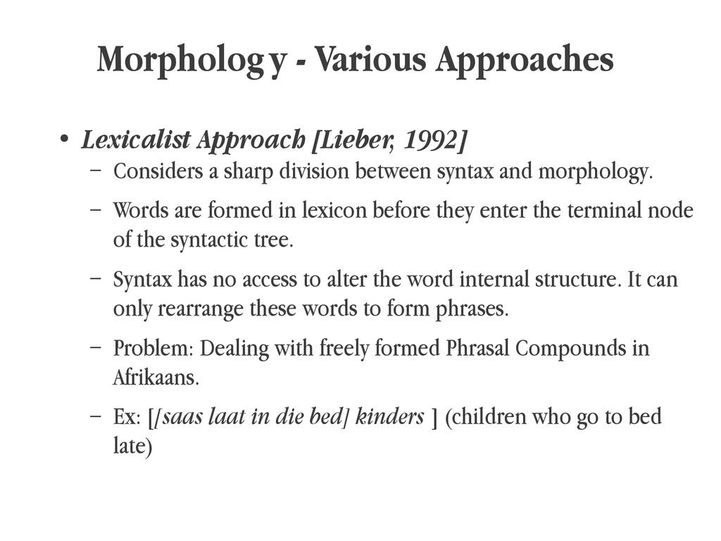 Morphology - Various Approaches ● Lexicalist Ap...