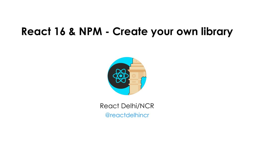 React 16 & NPM - Create your own library React ...