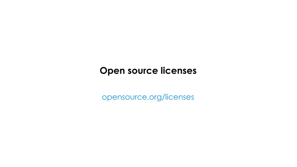 Open source licenses opensource.org/licenses