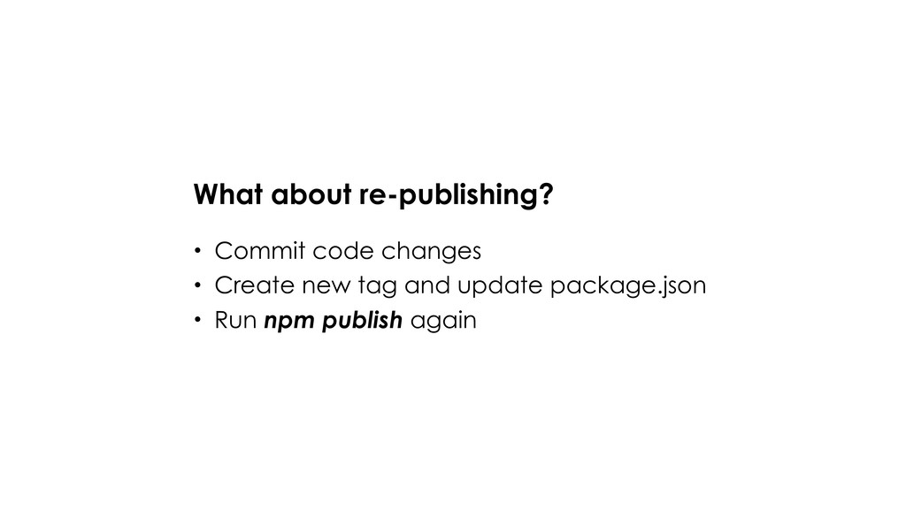 What about re-publishing? • Commit code changes...