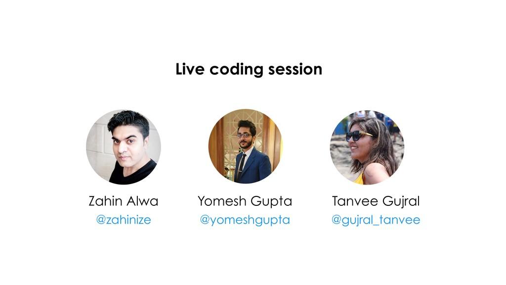 Live coding session Zahin Alwa @zahinize Yomes...