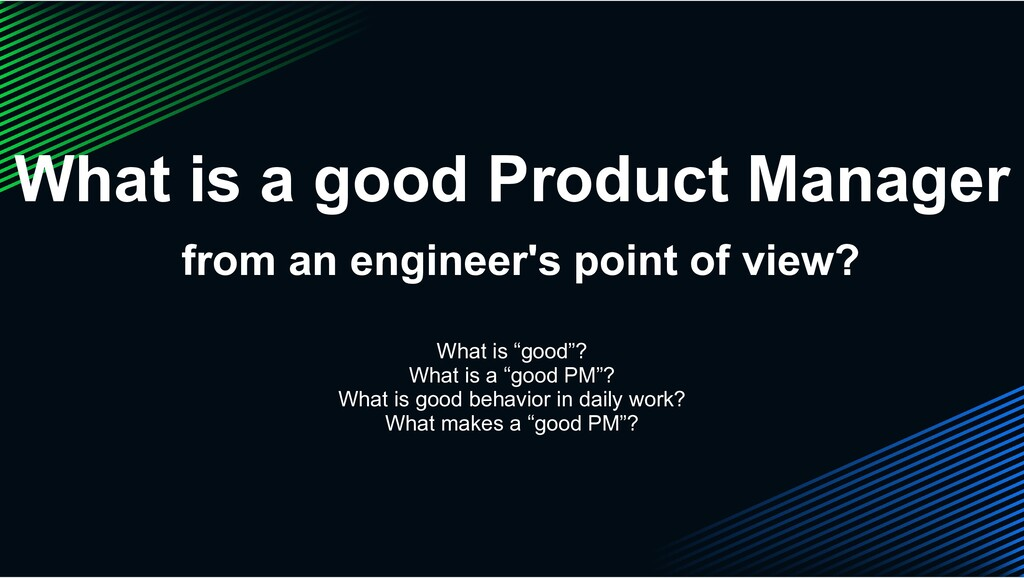 What is a good Product Manager from an engineer...
