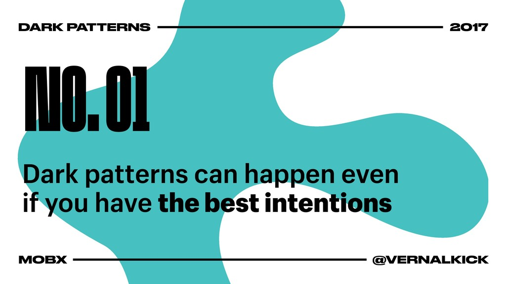 NO. 01 Dark patterns can happen even if you hav...