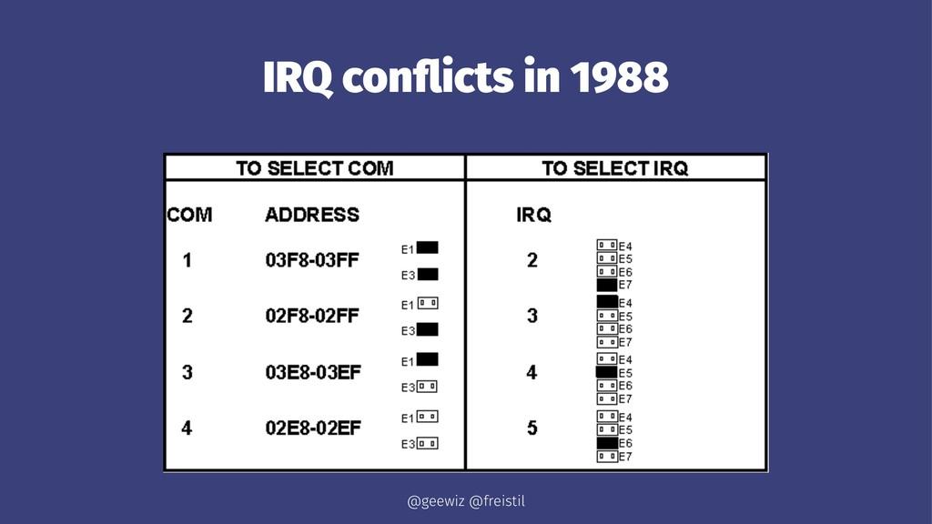 IRQ conflicts in 1988 @geewiz @freistil