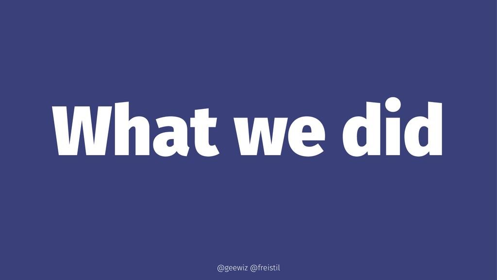 What we did @geewiz @freistil