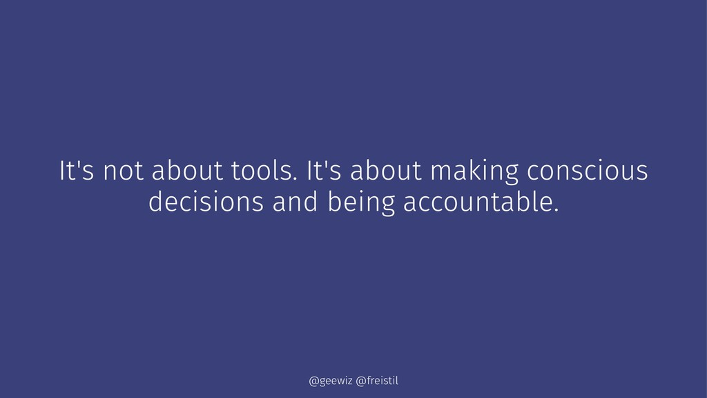 It's not about tools. It's about making conscio...