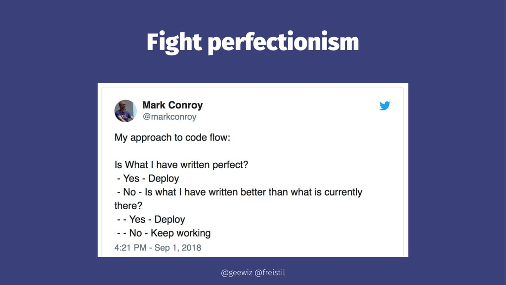 Fight perfectionism @geewiz @freistil