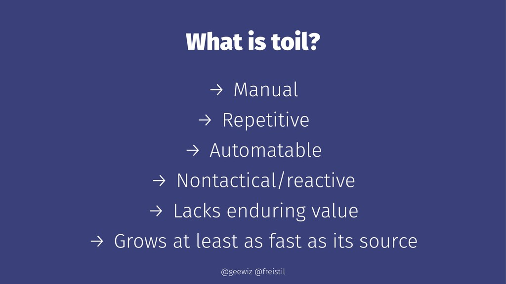 What is toil? → Manual → Repetitive → Automatab...