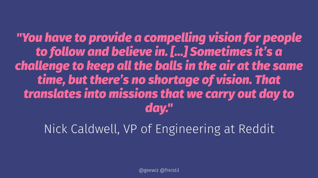 """""""You have to provide a compelling vision for pe..."""