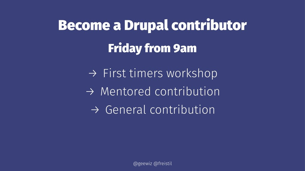 Become a Drupal contributor Friday from 9am → F...