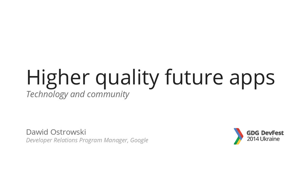 Higher quality future apps Technology and commu...