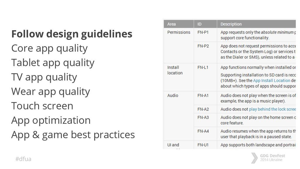 #dfua Follow design guidelines Core app quality...