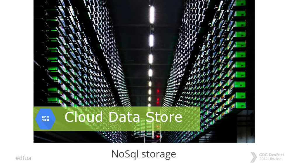 #dfua NoSql storage Cloud Data Store