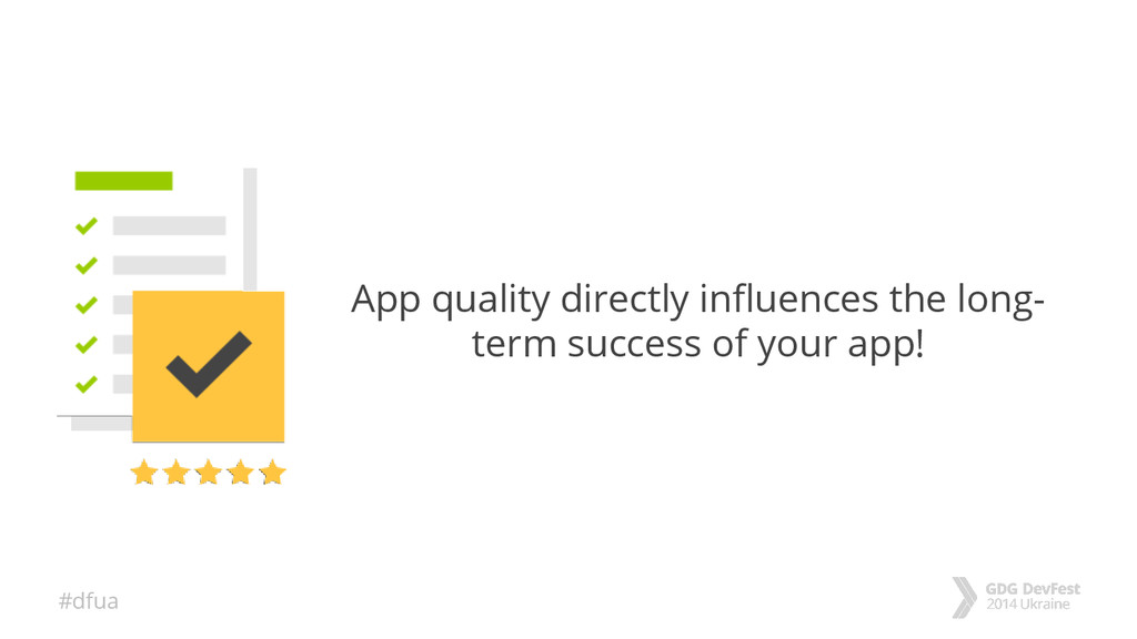 #dfua App quality directly influences the long-...