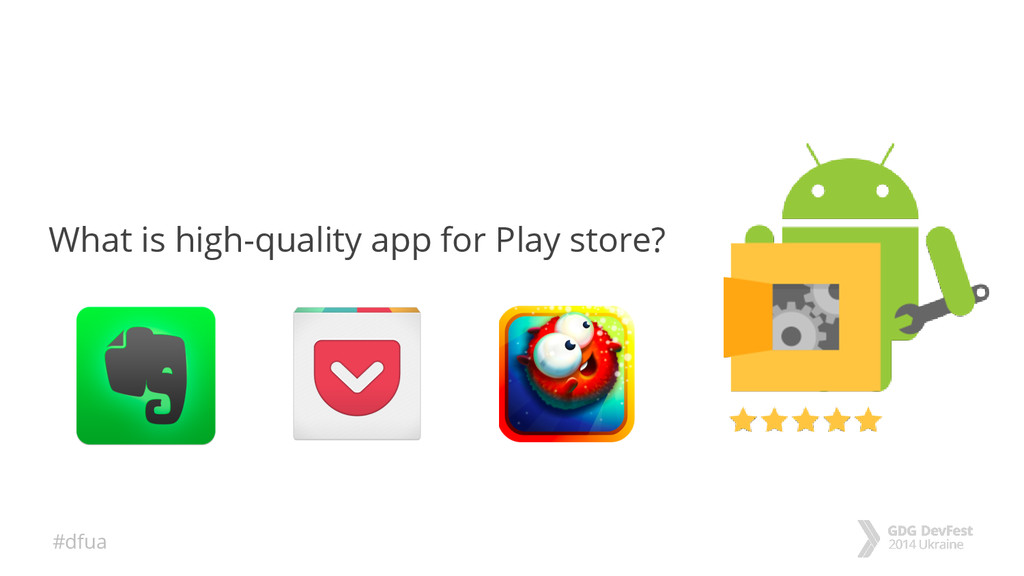 #dfua What is high-quality app for Play store?