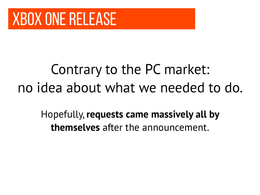Xbox one release Contrary to the PC market: no ...