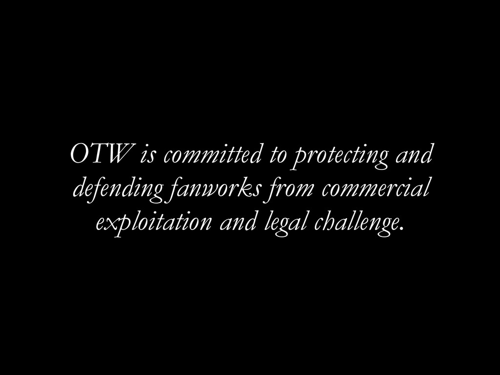OTW is committed to protecting and defending fa...