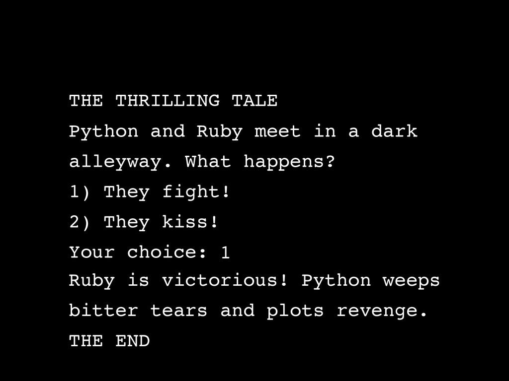 THE THRILLING TALE Python and Ruby meet in a da...