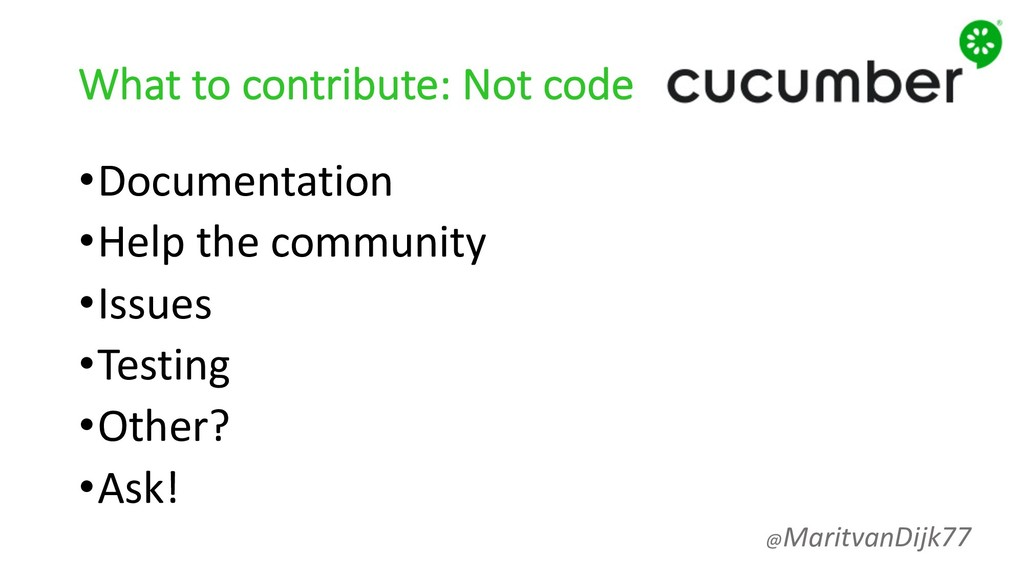 What to contribute: Not code •Documentation •He...