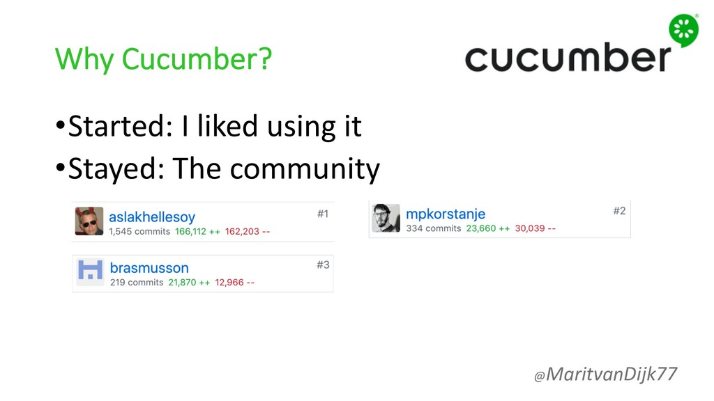 Why Cucumber? •Started: I liked using it •Staye...