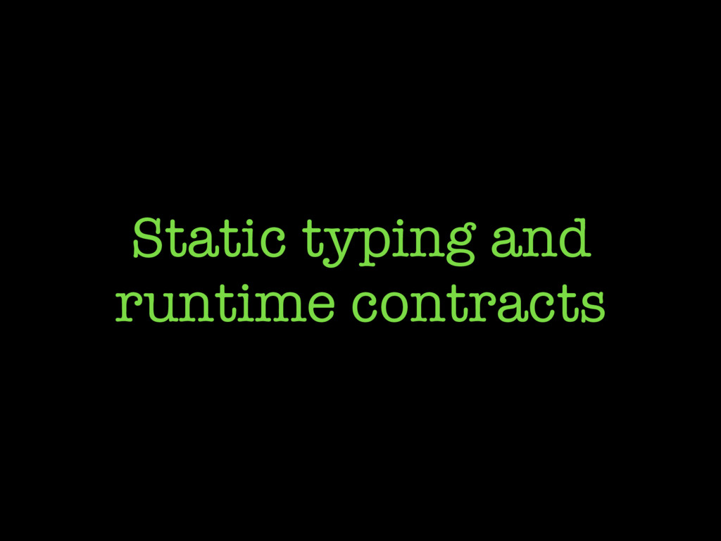 Static typing and runtime contracts