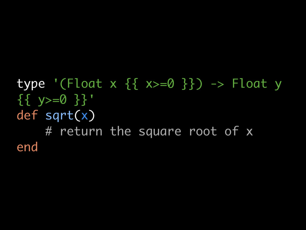 type '(Float x {{ x>=0 }}) -> Float y {{ y>=0 }...