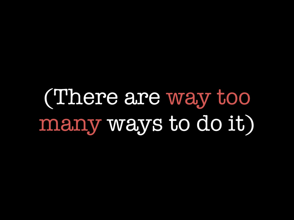 (There are way too many ways to do it)
