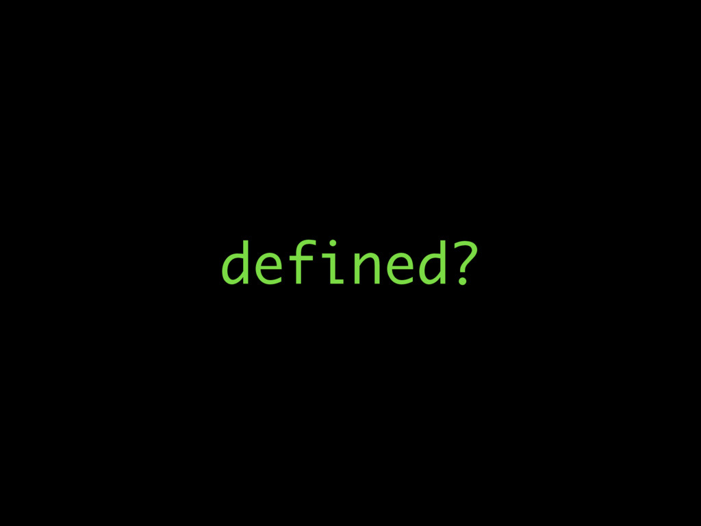 defined?