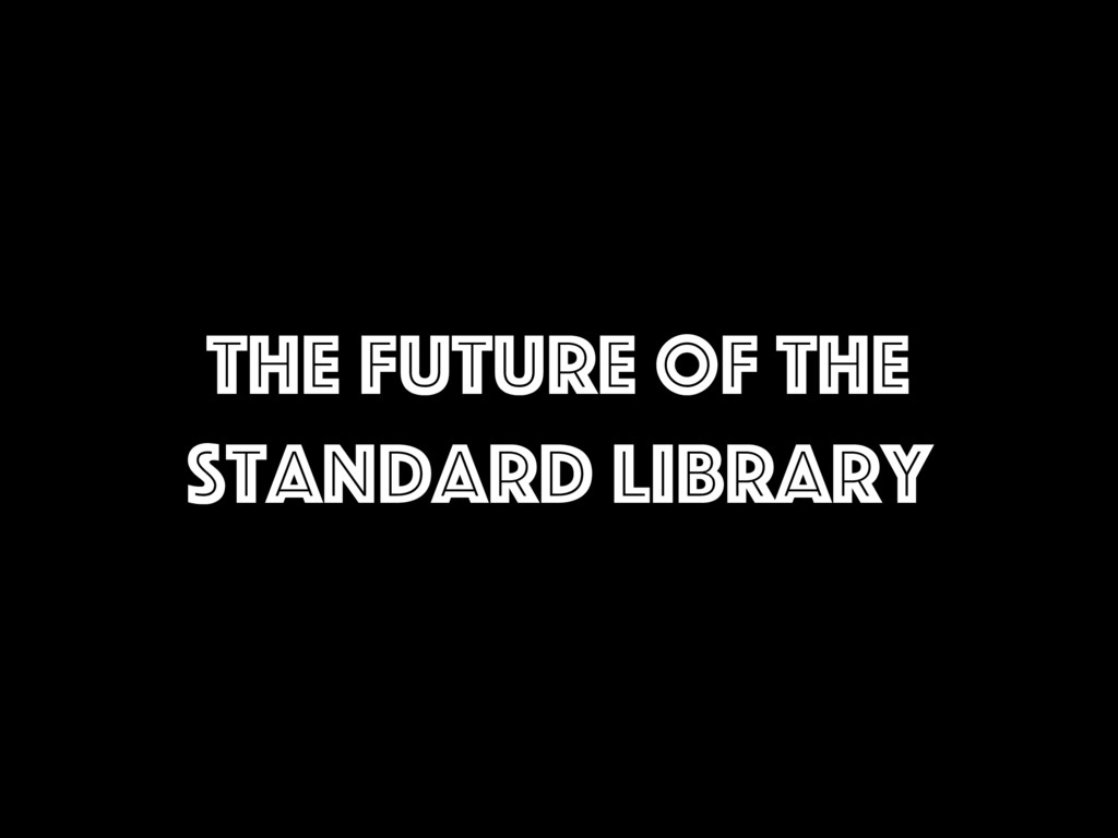 The future of the standard library
