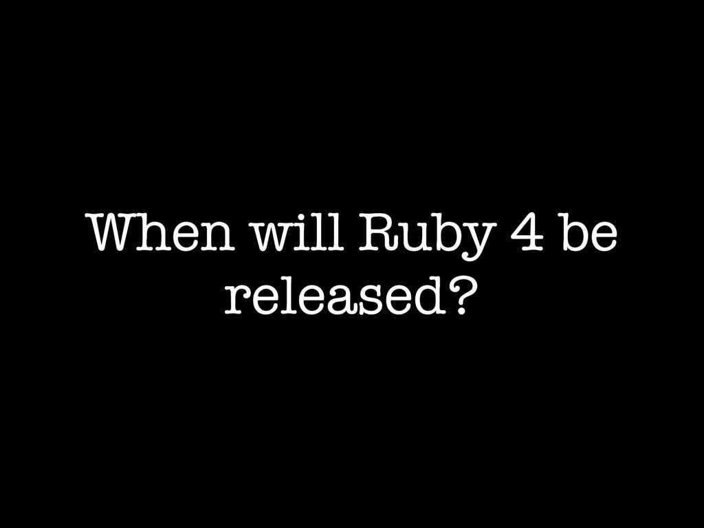 When will Ruby 4 be released?