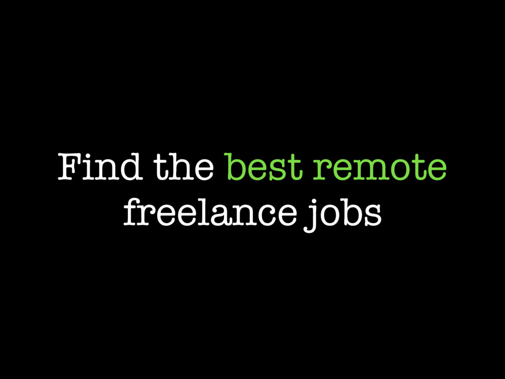 Find the best remote freelance jobs