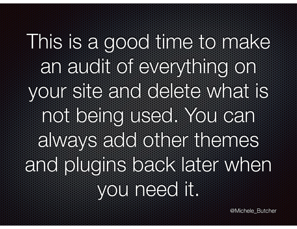 This is a good time to make an audit of everyth...