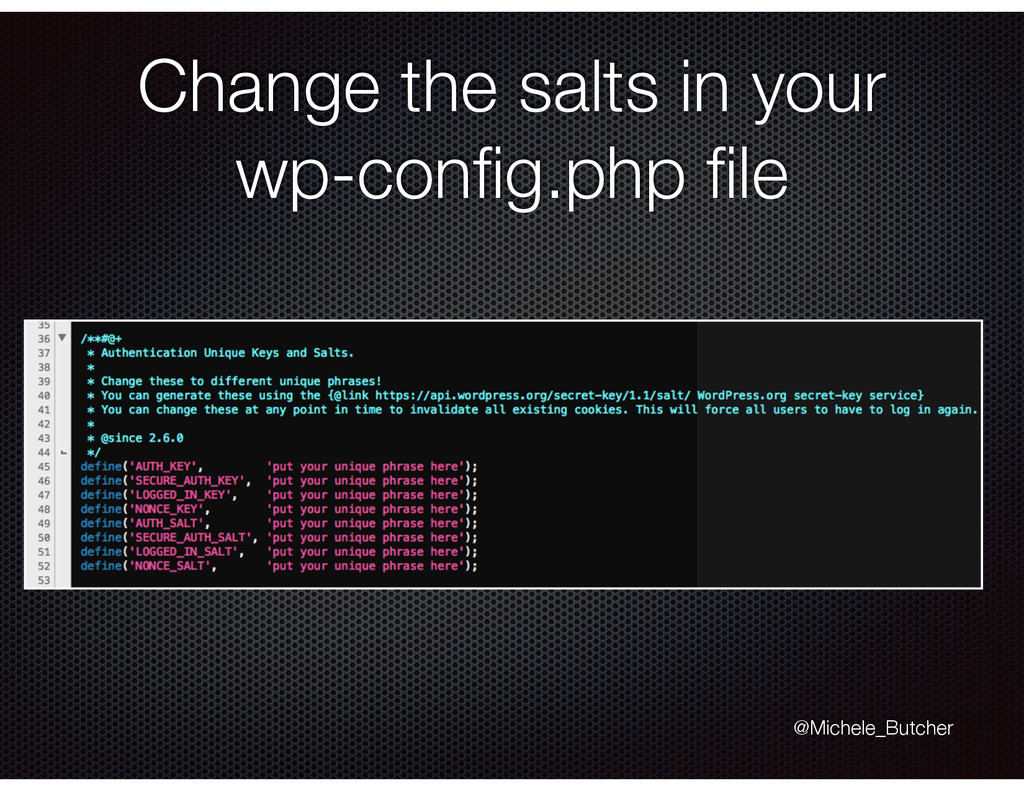 Change the salts in your wp-config.php file @Mich...