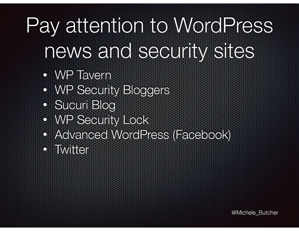 Pay attention to WordPress news and security si...